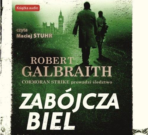 Zabójcza biel. Cormoran Strike prowadzi śledztwo. Tom 4 (Audiobook) Robert Galbraith (J.K. Rowling)