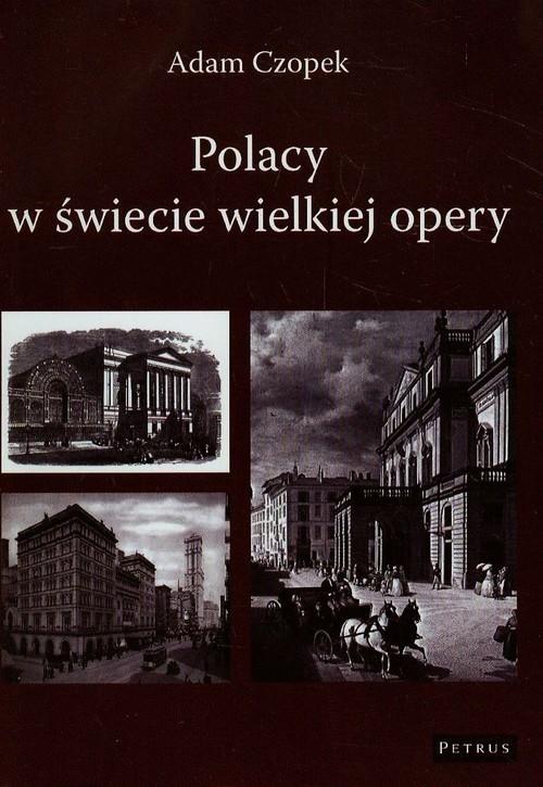 Polacy w świecie wielkiej opery Czopek Adam