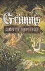 Grimm's Complete Fairy Tales The Brothers Grimm