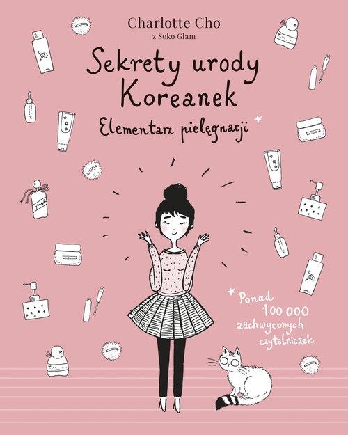 Sekrety urody Koreanek Elementarz pielęgnacji Charlotte Cho