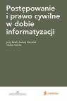 Postępowanie i prawo cywilne w dobie informatyzacji