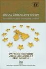 Should Britain Leave EU Vidya Mahambare, Eric Nowell, Patrick Minford