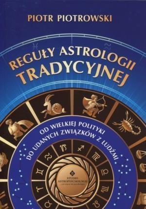 Reguły astrologii tradycyjnej Piotrowski Piotr