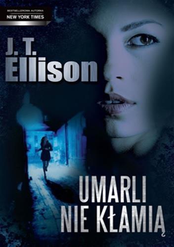 Umarli nie kłamią J. T. Ellison