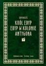 Król Edyp. Edyp w Kolonie. Antygona Sofokles