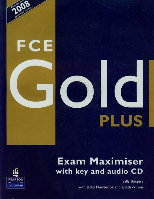 FCE Gold Plus Exam maximiser with key + CD Burgess Sally, Newbrook Jacky, Wilson Judith
