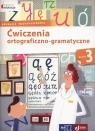 Owocna edukacja 3 Ćwiczenia ortograficzno-gramatyczne