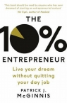 The 10% EntrepreneurLive Your Dream Without Quitting Your Day Job McGinnis Patrick