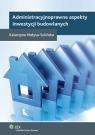 Administracyjnoprawne aspekty inwestycji budowlanych