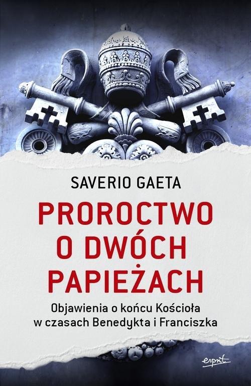 Proroctwo o dwóch papieżach (Uszkodzona okładka) Gaeta Saverio