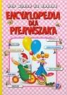 Encyklopedia dla pierwszaka Gdy pójdę do szkoły