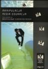 Manipulacja media edukacja Bronisław Siemieniecki (red.)