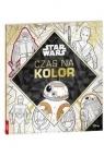 Star Wars Czas na kolor praca zbiorowa