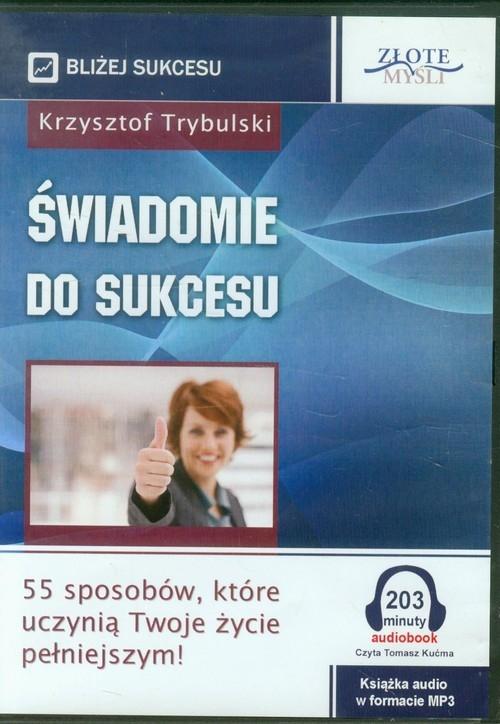 Świadomie do sukcesu (audiobook) (Audiobook) Trybulski Krzysztof