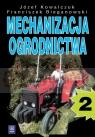 Mechanizacja ogrodnictwa - część 2