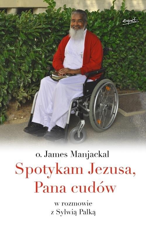 Spotykam Jezusa Pana cudów Manjackal James