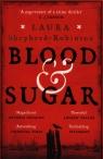 Blood & Sugar Shepherd-Robinson Laura