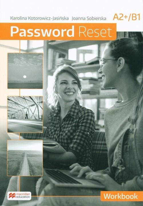 Password Reset A2+B1 Workbook Kotorowicz-Jasińska Karolina, Sobierska Joanna