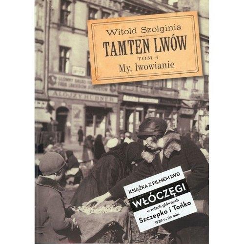 Tamten Lwów Tom 4 + DVD Szolginia Witold