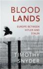 Bloodlands Timothy Snyder