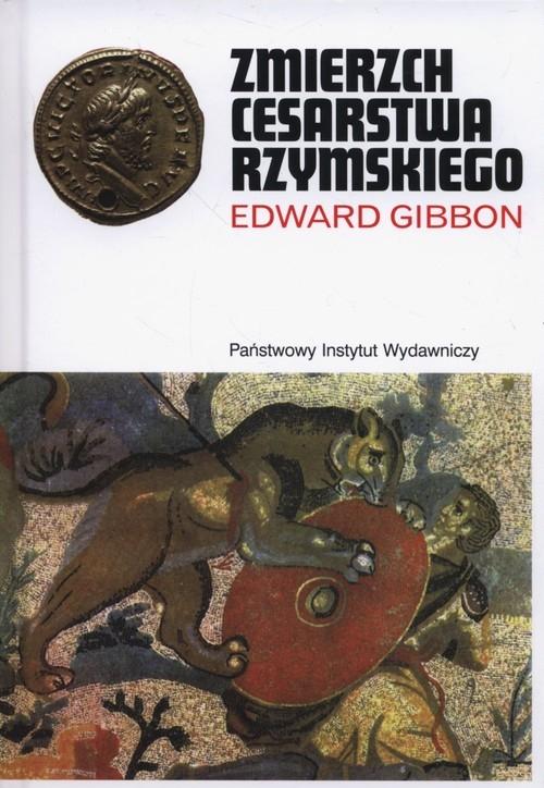 Zmierzch cesarstwa rzymskiego Tom 1 i 2 Gibbon Edward