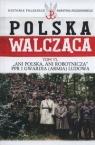 Polska walcząca Tom 11 Ani Polska ani robotnicza PPR i Gwardia Ludowa