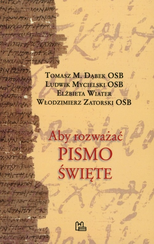 Aby rozważać Pismo Święte Dąbek Tomasz M., Mycielski Ludwik, Wiater Elżbieta, Zatorski Włodzimierz