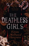 The Deathless Girls Hargrave Kiran Millwood