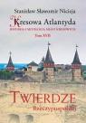 Kresowa Atlantyda Tom 17 Twierdze Rzeczypospolitej Twierdze Nicieja Stanisław Sławomir
