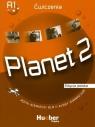 Planet 2 Ćwiczenia 142/2/2009 Kopp Gabriele, Buttner Siegfried, Koper Danuta, Krajewska Urszula