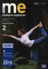 New Matura Explorer 2 Student's Book Szkoły ponadgimnazjalne Naunton Jon, Łubecka Alina, Polit Beata