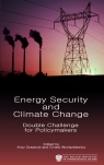 Energy Security and Climate Change Double Challenge for Policymakers