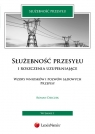 Służebność przesyłu i roszczenia uzupełniające Wzory wniosków i Dziczek Roman