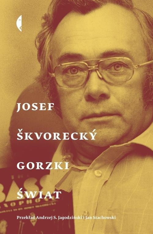 Gorzki świat Skvorecky Josef