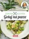 Gotuj na parze - Zdrowa Kuchnia - Siostra Maria Goretti Guziak Maria