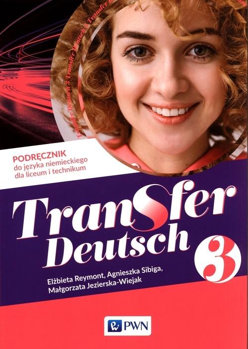 Transfer Deutsch 3 Podręcznik do języka niemieckiego Reymont Elżbieta, Sibiga Agnieszka, Jezierska-Wiejak Małgorzata