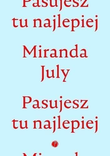 Pasujesz tu najlepiej Miranda July
