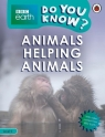 BBC Earth Do You Know? Animals Helping Animals. Level 4