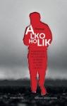 Alkoholik Autobiograficzna opowieść o życiu, piciu, uzależnieniu i Meszuge