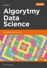 Algorytmy Data Science. Siedmiodniowy przewodnik. Wydanie II David Natingga