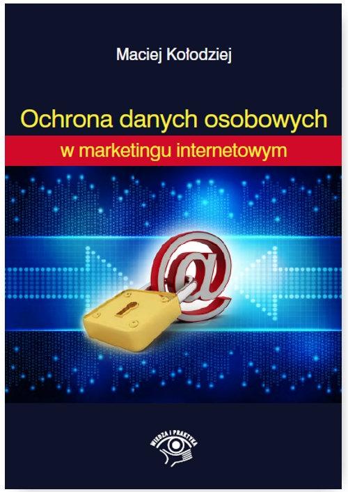Ochrona Danych Osobowych w marketingu internetowym Kołodziej Maciej