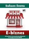 E-biznes. 50 kroków do pozyskania klientów na twojej stronie WWW Sosna Łukasz
