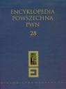 Encyklopedia Powszechna PWN Tom 28