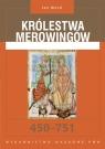 Królestwa Merowingów 450 - 751. Władza - społeczeństwo - kultura.