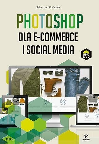 Photoshop dla e-commerce i social media Sebastian Kończak