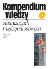 Kompendium wiedzy o organizacjach międzynarodowych