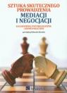 Sztuka skutecznego prowadzenia mediacji i negocjacji