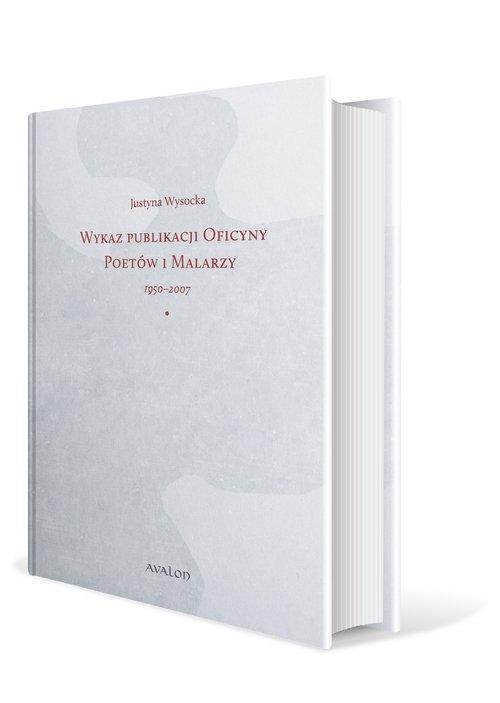 Wykaz publikacji Oficyny Poetów i Malarzy 1950-2007 Wysocka Justyna