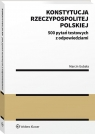 Konstytucja Rzeczypospolitej Polskiej. 500 pytań testowych z odpowiedziami Gubała Marcin