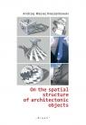 On the spatial structure of architectonic objects Niezabitowski Andrzej Maciej